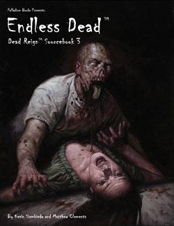 Dead Reign Sourcebook 3: Endless Dead
