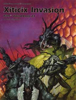 Rifts World Book 23: Xiticix Invasion